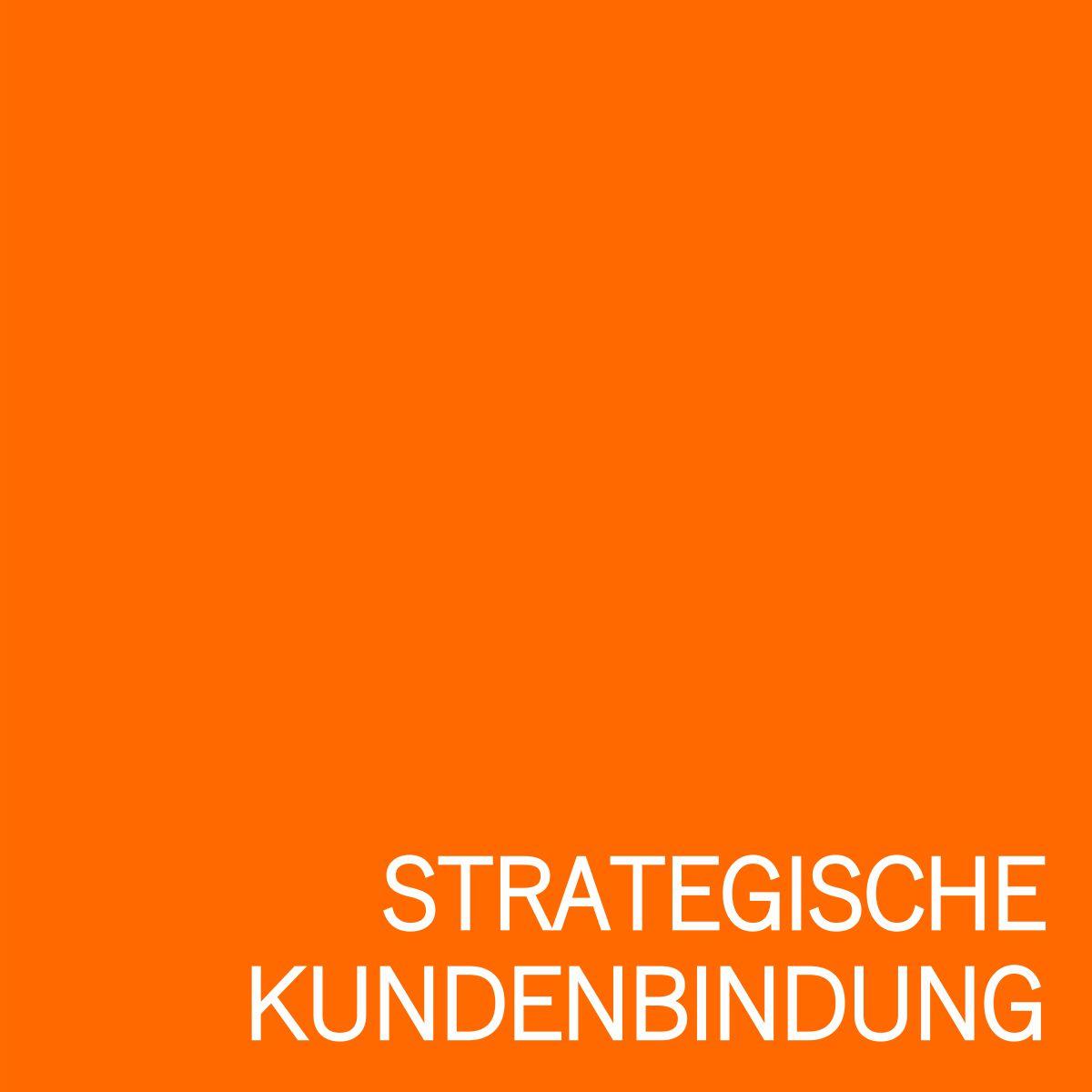 Strategische Kundenbindung - Strategien zur Verbesserung der Kundenbindung